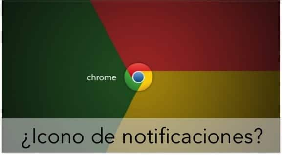 GOOGLE CHROME. NOTIFICACIONES