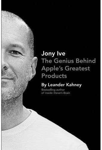 Jony Ive. El genio tras los mejores productos de Apple