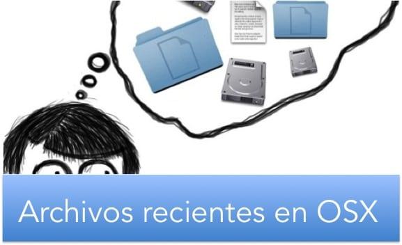 ARCHIVOS RECIENTES EN OSX