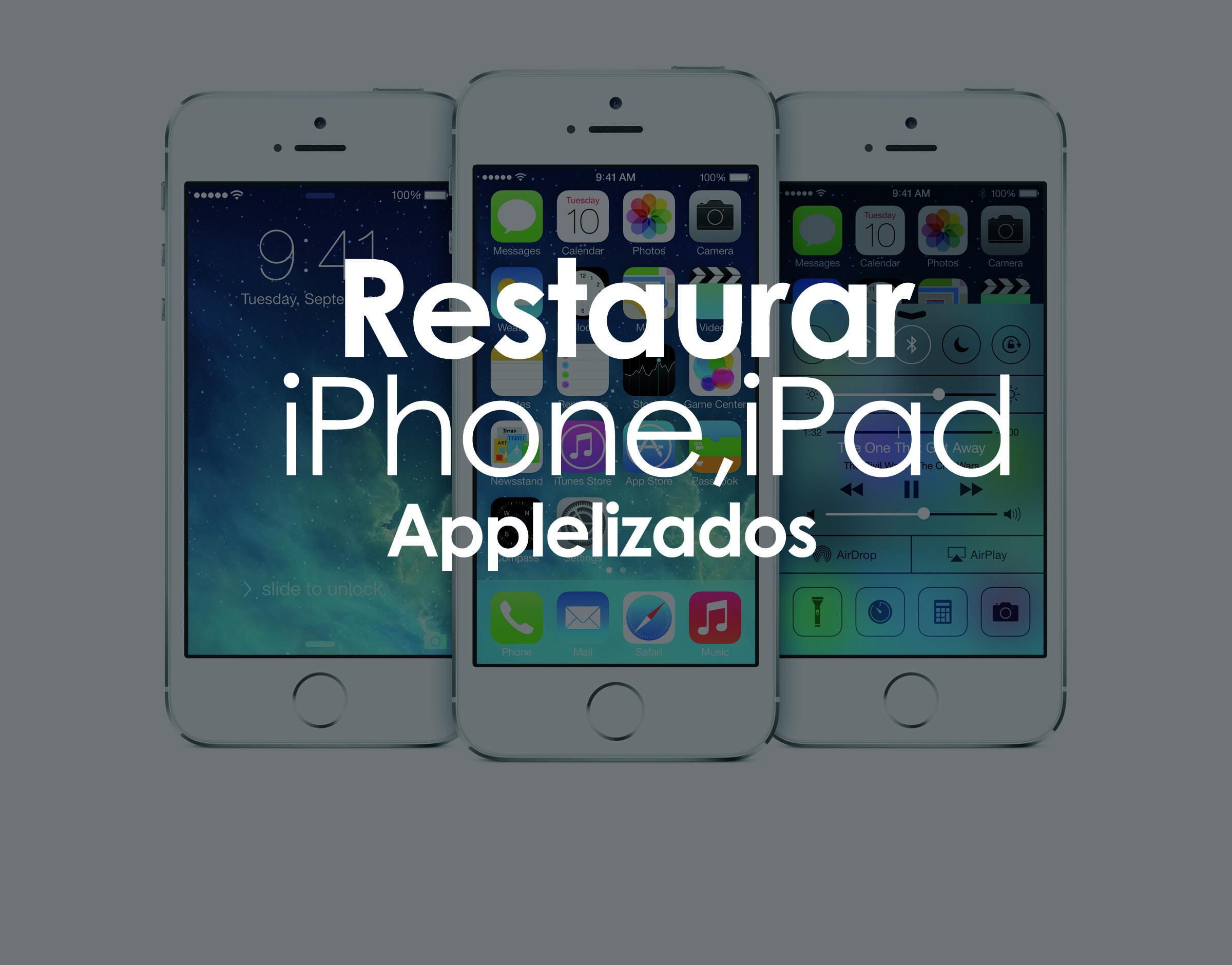 Restaurar iPhone Applelizados