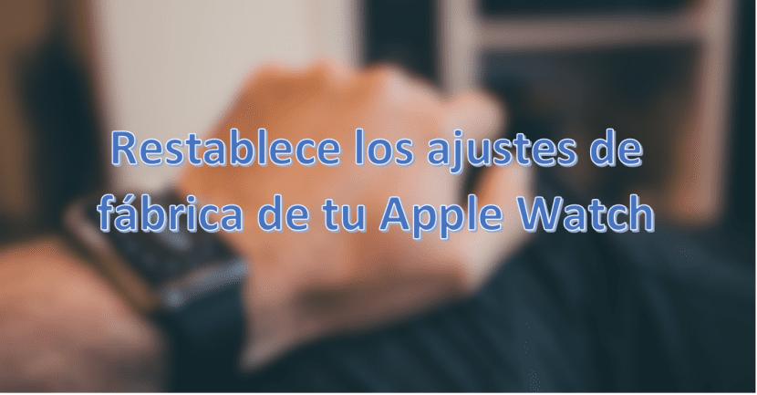 Apple Watch-restablecer-ajustes-0