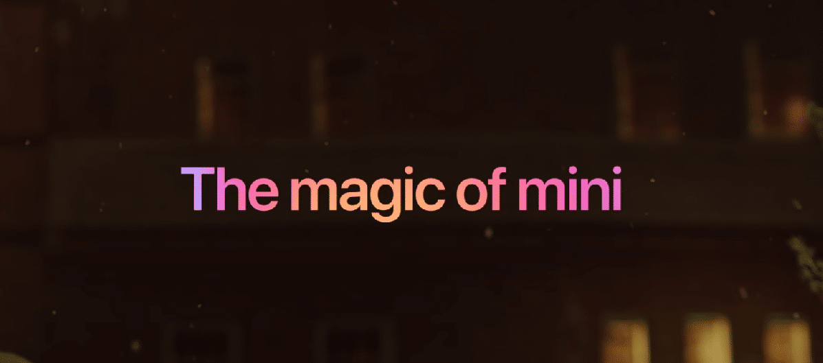 """The Magic of mini"""